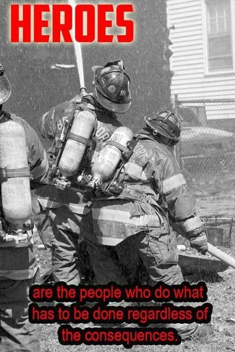 Yup! Firefighters are heroes! Salute! \m/  (c) Sue Haas
