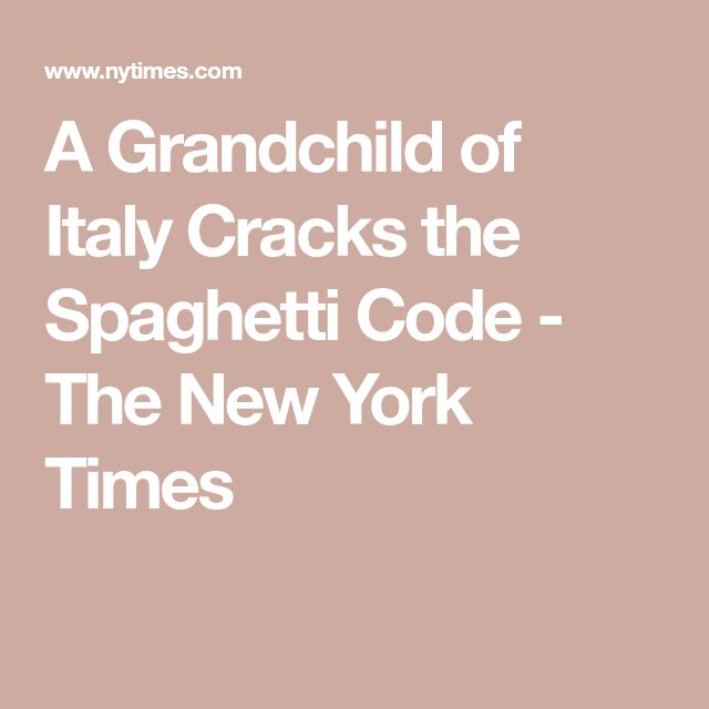 A Grandchild of Italy Cracks the Spaghetti Code - The New York Times