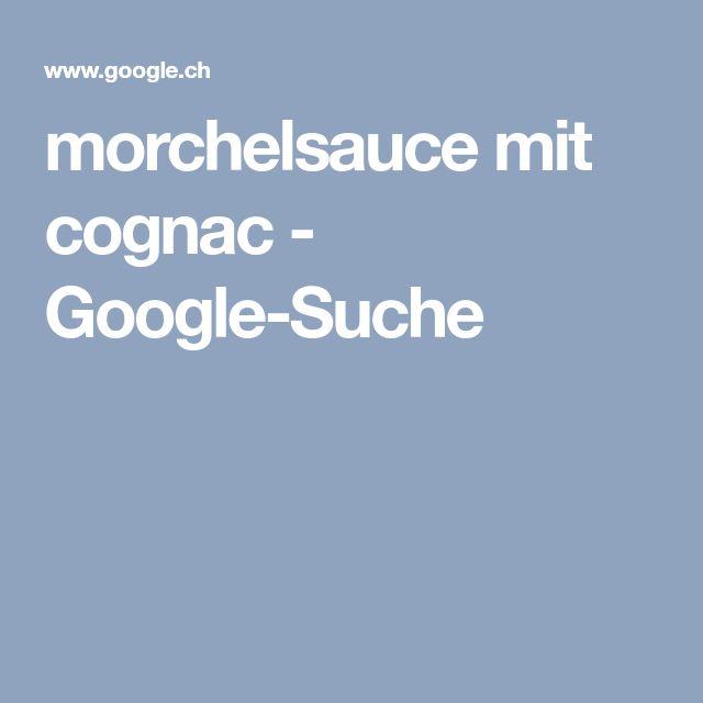 morchelsauce mit cognac - Google-Suche
