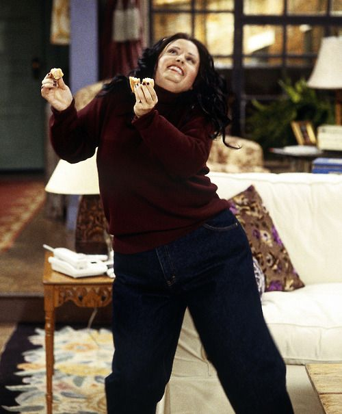 FAT MONICA! My brother used to have to go to a therapist because he kept having this horrible dream. What was the dream ? That I was going to eat him.