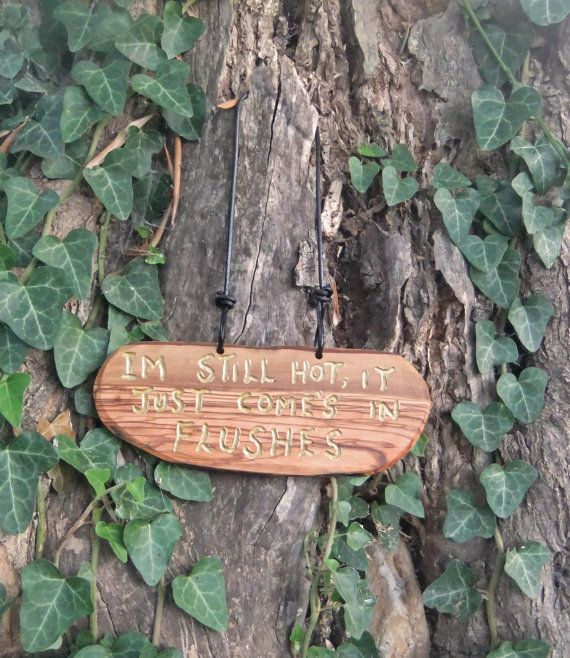 olive wood wall plaque  I'm Still Hot I't Just by ellenisworkshop