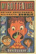 Nathan Ambercrombie, Accidental Zombie series by David Lubar