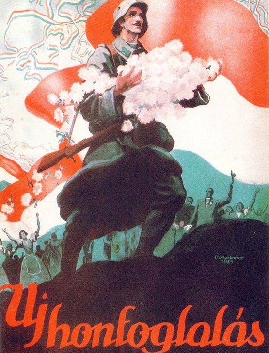 Hollós Endre: Uj honfoglalás (1939) Ezzel a plakáttal a lakosságot akarták biztatni a háborúra, felejtsék el az előző háború okozta sérelmeket, s próbálják a pozitív oldalát meglátni, hogy akár a végkimenetele egy új honfoglalás is lehet.