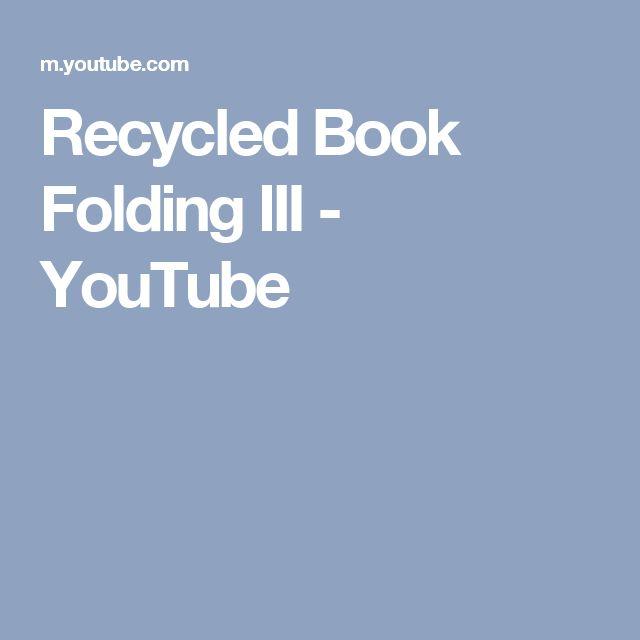 Recycled Book Folding III - YouTube