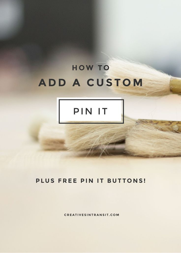 How to Add a Custom Pin It Button to WordPress - customize the look on your blog -Creatives In Transit