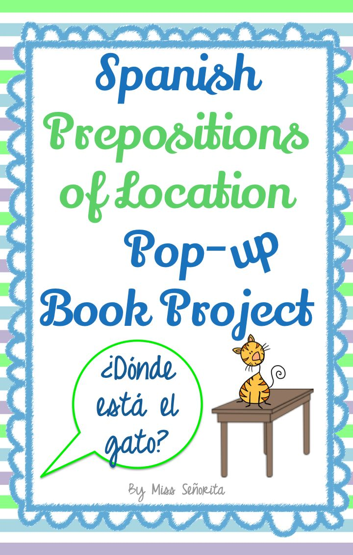 spanish prepositions of location pop up book project spanish learning prepositions spanish. Black Bedroom Furniture Sets. Home Design Ideas