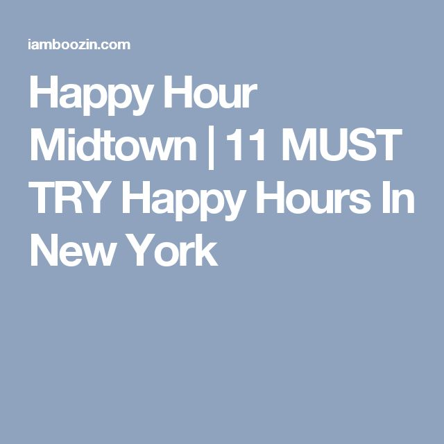 Happy Hour Midtown | 11 MUST TRY Happy Hours In New York