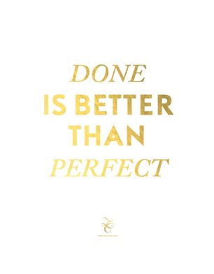 Done is Better Than Perfect - my 2014 mantra. I'll be getting some serious things done in 2014!  // Lara Casey (www.laracasey.com)