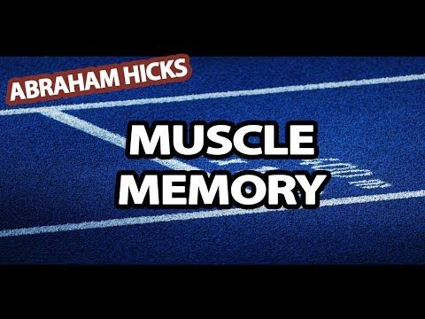 """▶ Abraham Hicks 2014 - Muscle Memory - or """"cellular momentum"""" & the mind/consciousness ability to focus & redirect"""