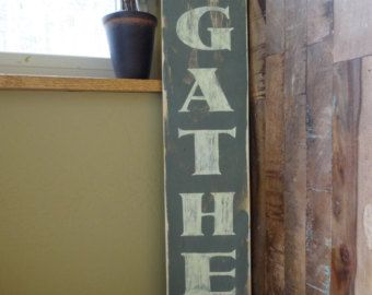 Gather 26x6 Hand Painted Wood Sign Gather Sign Vertical Gather Sign Front Door Vertical Sign Kitchen Painted Wood Signs Farmhouse Kitchen Signs Wood Signs