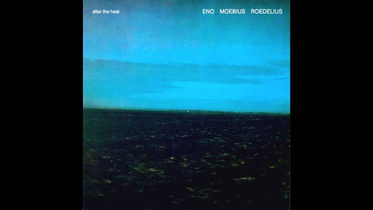 Eno/Moebius/Roedelius - After the Heat [Full Album]