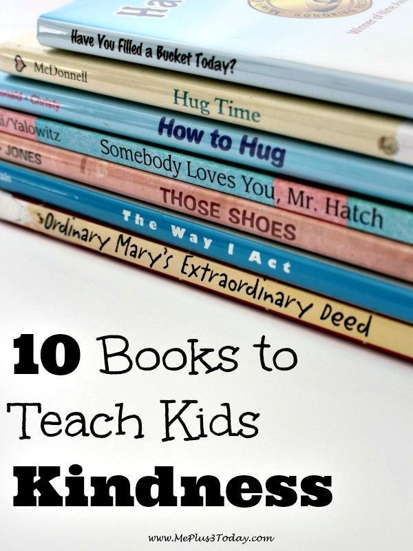 10 Books that Teach Kids Kindness - I read these books to my preschoolers and toddlers and they loved them! www.MePlus3Today.com