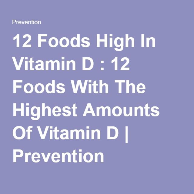 12 Foods High In Vitamin D : 12 Foods With The Highest Amounts Of Vitamin D   Prevention