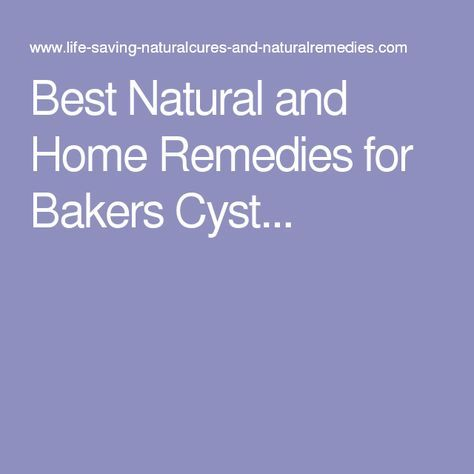 Best Natural and Home Remedies for Bakers Cyst...