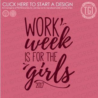 Alpha Delta Pi | ΑΔΠ | Work Week | Work Week Shirt | TGI Greek | Greek Apparel | Custom Apparel | Sorority Tee Shirts | Sorority T-shirts | Custom T-Shirts