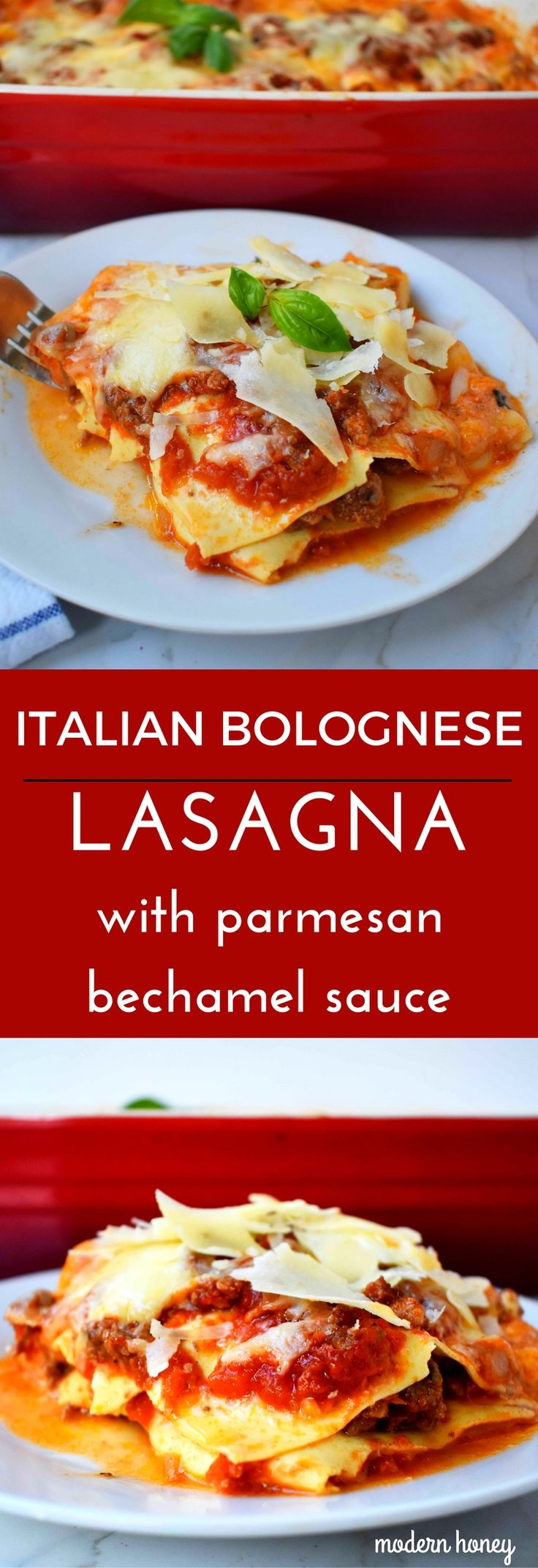 Italian Lasagna Bolognese made from scratch. Parmesan Cheese Bechamel Cream Sauce and Rich Homemade Bolognese Marinara Sauce make this lasagna rich and creamy. A family favorite and everyone begs for the recipe! www.modernhoney.com