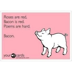 Roses are Red.  Bacon is Red.  Quotes are Hard!  Bacon.  #wineandswinequotes #wineandswineobx #hogheavenobx