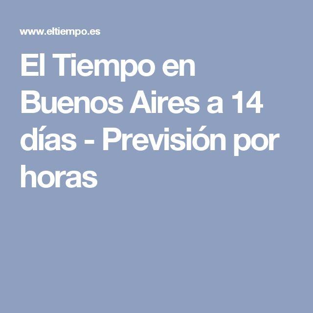 El Tiempo en Buenos Aires a 14 días - Previsión por horas