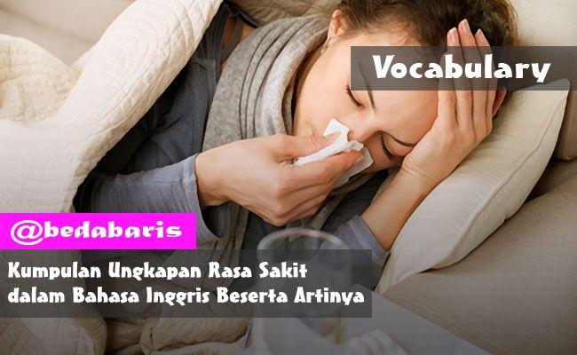 Kumpulan Ungkapan Rasa Sakit dalam Bahasa Inggris Beserta Artinya  http://www.belajardasarbahasainggris.com/2017/04/03/kumpulan-ungkapan-rasa-sakit-dalam-bahasa-inggris-beserta-artinya/
