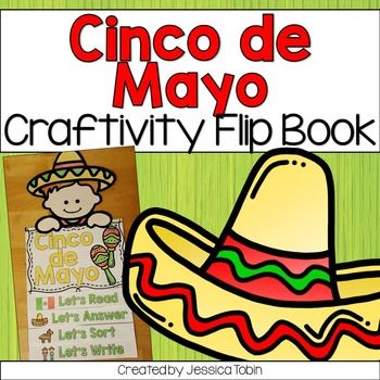 Cinco de Mayo Book Craftivity This Cinco de Mayo activity includes a mini flip book plus a craft topper for decorations. This is perfect for learning about Cinco de Mayo while having interactive fun and creating a great wall display for the kids and school to see.