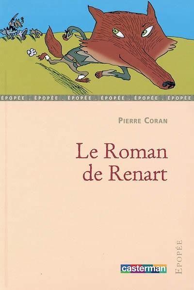 Details pour Le roman de Renart / adaptation de Pierre Coran