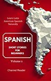 Spanish Short Stories for Beginners: Learn Latin American Spanish Naturally volume 2 by Channel Reader (Author) Camila Sánchez (Author) #Kindle US #NewRelease #Travel #eBook #ad