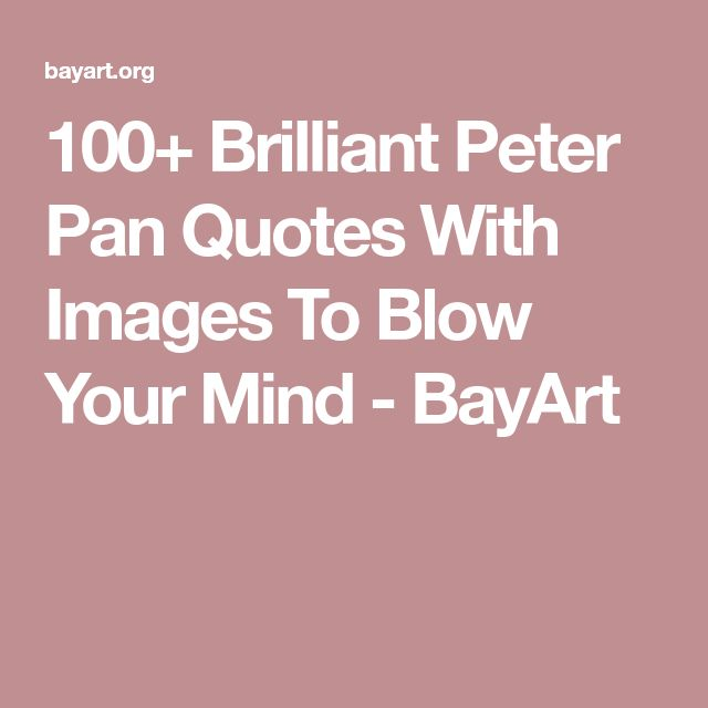 Brilliant Cute Quotes Download: Best 25+ Peter Pan Quotes Ideas On Pinterest