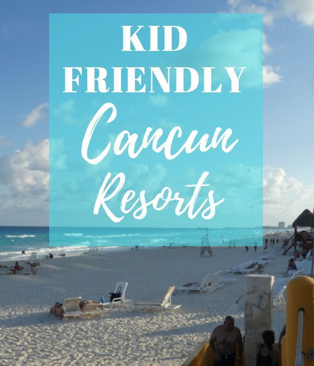 Find the best hotels in Cancun to stay at with kids! These are the top kid friendly resorts in Cancun.