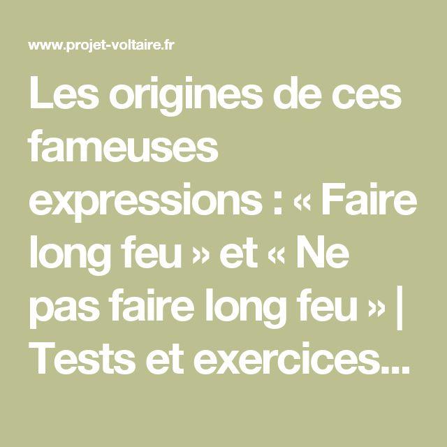 Les origines de ces fameuses expressions : « Faire long feu » et « Ne pas faire long feu » | Tests et exercices d'orthographe avec le Projet Voltaire