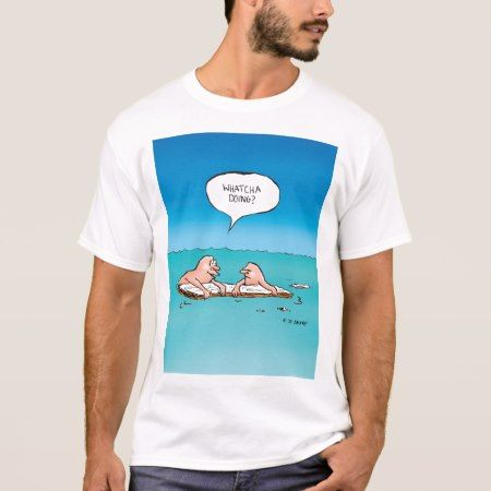 Whatcha Doing? Shipwreck Cartoon T-Shirt - tap to personalize and get yours