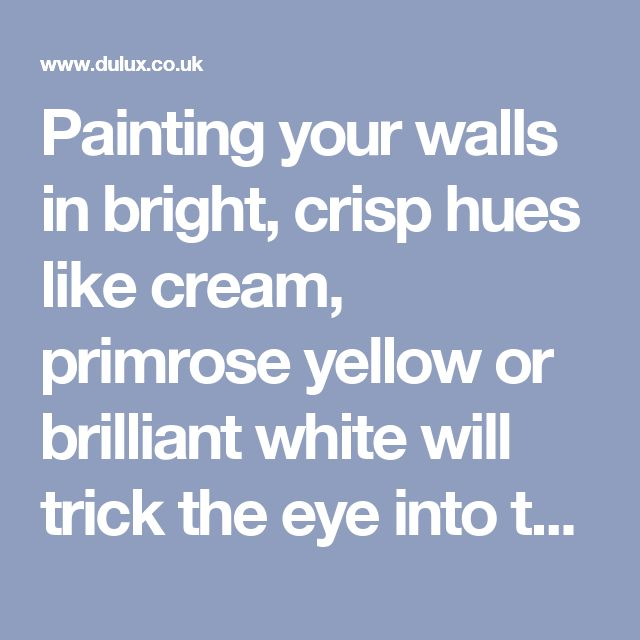 Painting your walls in bright, crisp hues like cream, primrose yellow or brilliant white will trick the eye into thinking the area is brighter and airier than it actually is. They'll also help to reflect the natural light that filters in throughout the day and enhance the artificial light during evening hours, too. If your hallway is especially small and needs an extra helping hand, try a specialist paint that contains light-reflecting particles, like Dulux's Ultra White Matt.