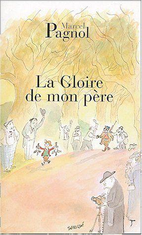 La gloire de mon père de Marcel Pagnol, http://www.amazon.fr/dp/2877065073/ref=cm_sw_r_pi_dp_L9MWsb0XHSDT4