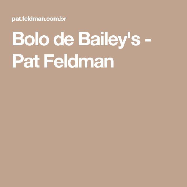 Bolo de Bailey's - Pat Feldman