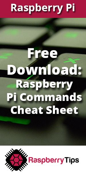 Free PDF: Raspberry Pi Commands Cheat Sheet