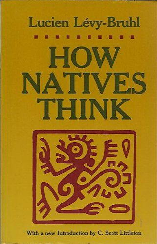 How Natives Think by Lucien Levy-Bruhl http://www.amazon.com/dp/0691020345/ref=cm_sw_r_pi_dp_kxetub1VK4E56