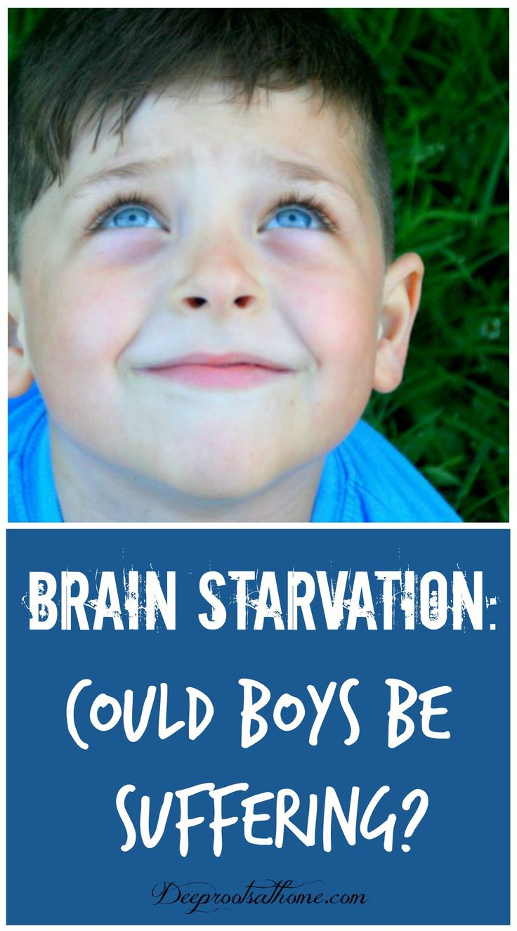 Brain Starvation Could Boys Be Suffering Boys Need 3