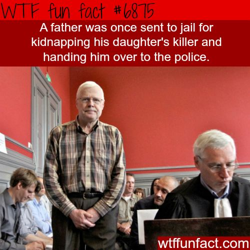 Father goes to jail for kidnapping his daughter's killer - WTF fun fact