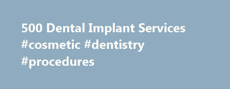 500 Dental Implant Services #cosmetic #dentistry #procedures http://dental.remmont.com/500-dental-implant-services-cosmetic-dentistry-procedures/  #low cost dental implants # $500 Dental Implant Services Perhaps the lowest price in the Chicagoland Area, Why? Dr. Rich Guerra has placed over 1600 implants. I focus on dental implants as most of the dental work I perform involves implants, extractions and bone grafting. I value quality and strive to be known as the […]