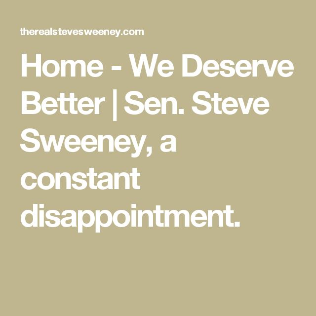 Home - We Deserve Better | Sen. Steve Sweeney, a constant disappointment.