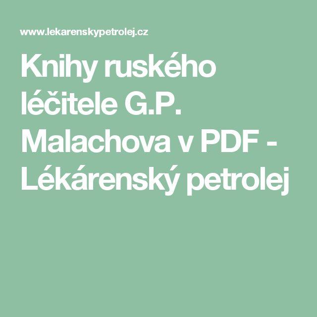 Knihy ruského léčitele G.P. Malachova v PDF - Lékárenský petrolej