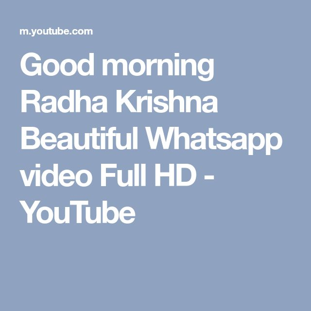 Good morning Radha Krishna Beautiful Whatsapp video Full HD - YouTube