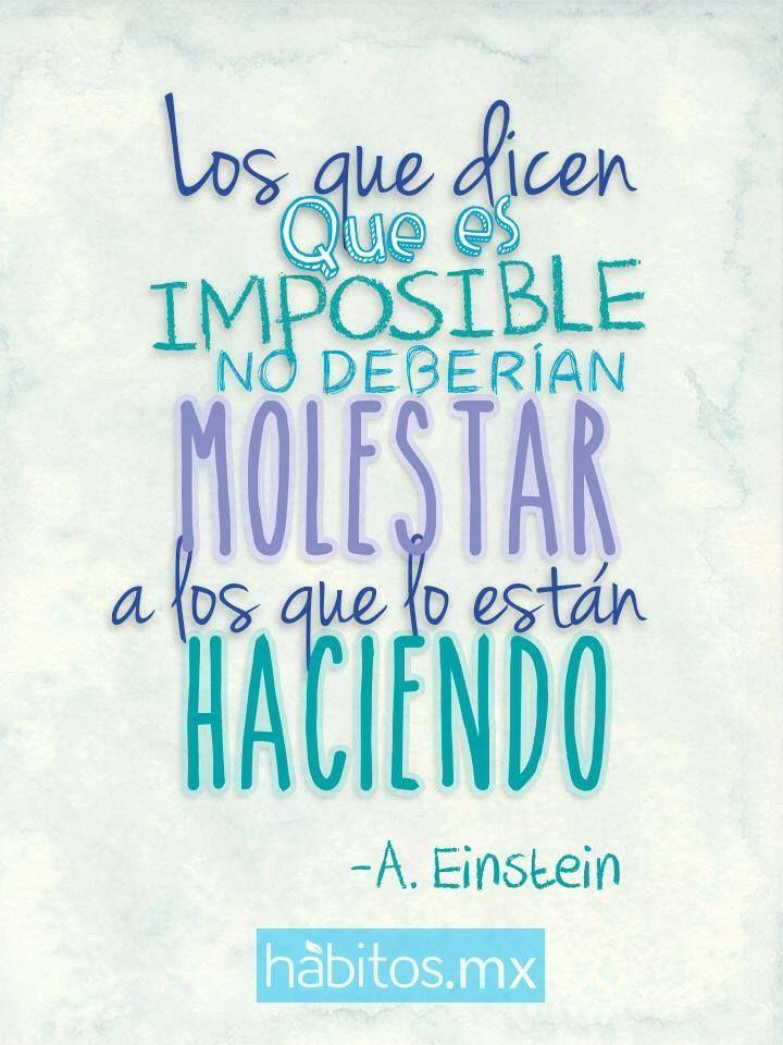 Los que dicen que es imposible...