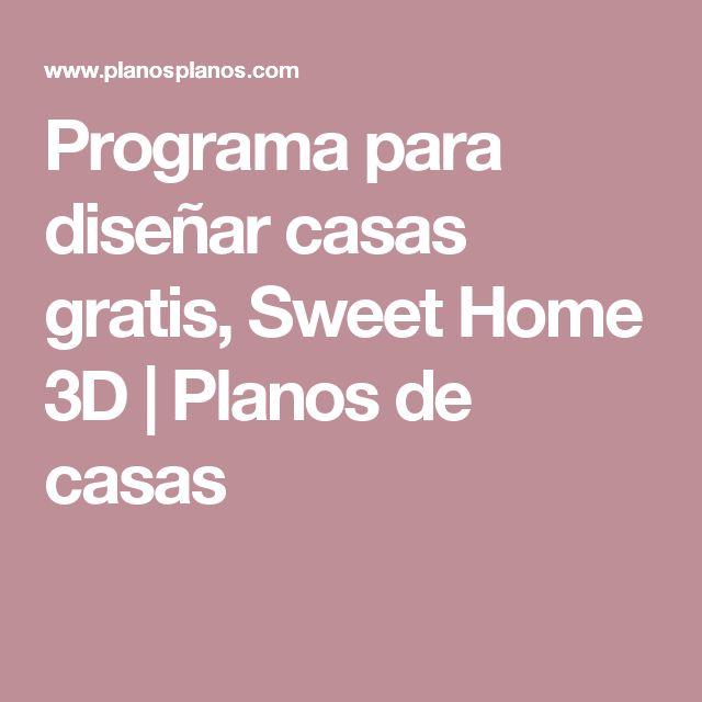 programa para disear casas gratis sweet home d planos de casas