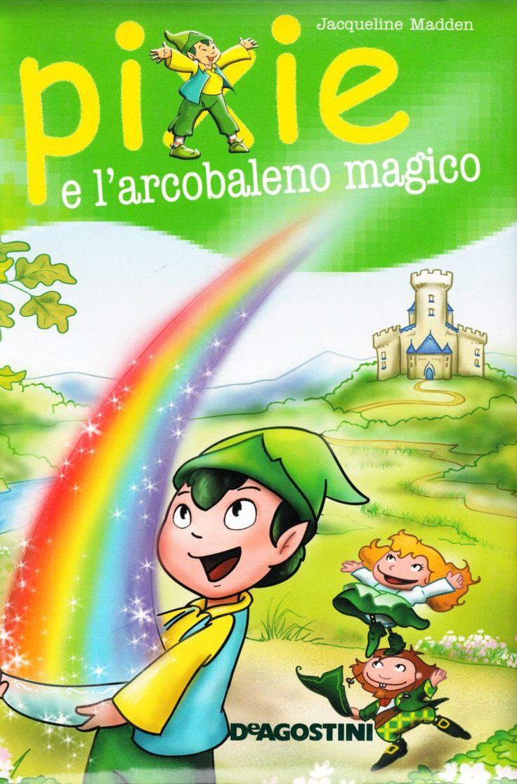Amazon.it: Pixie e l'arcobaleno magico - Jacqueline Madden, C. Castagno - Libri