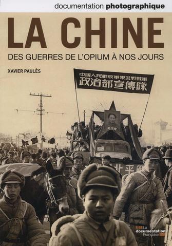 Documentation photographique n° 8093 Mai-juin 2013 : La Chine. Des guerres de l'opium à nos joursLa Chine. Des guerres de l'opium à nos jours