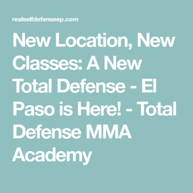 New Location, New Classes: A New Total Defense - El Paso is Here! - Total Defense MMA Academy