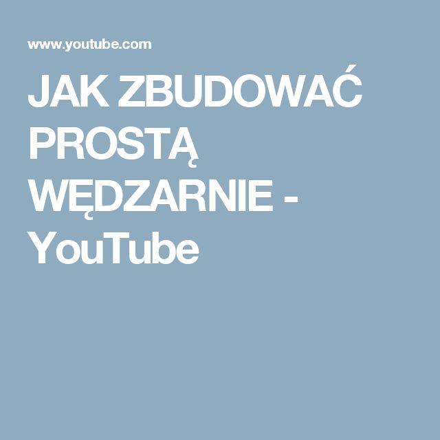 JAK ZBUDOWAĆ PROSTĄ WĘDZARNIE - YouTube