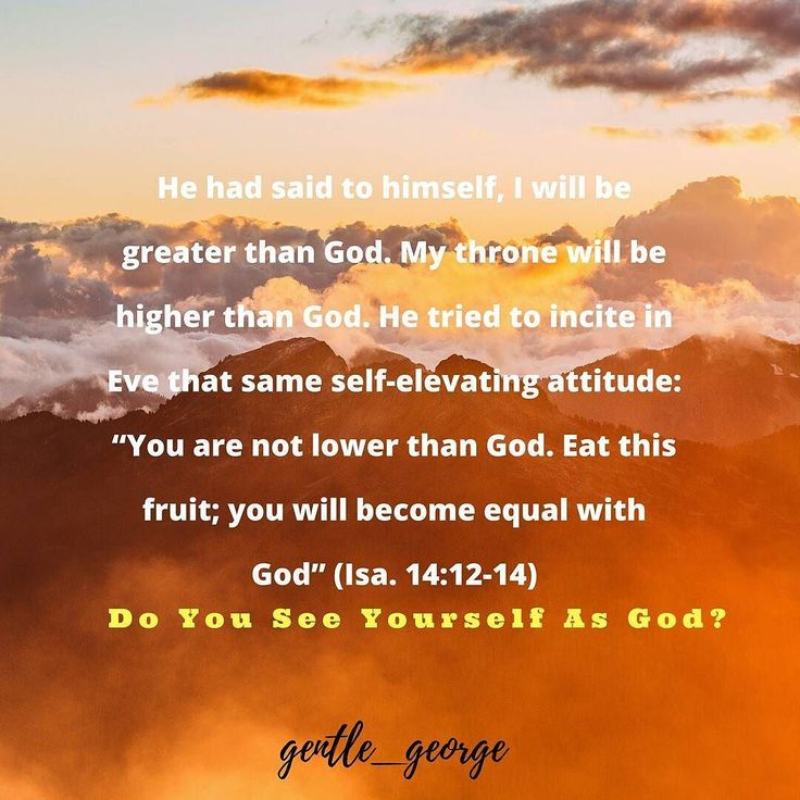 You can't be #God. #Pride made #lucifer fall. God deserves all the worship and adoration.  #godlyminds #blogger