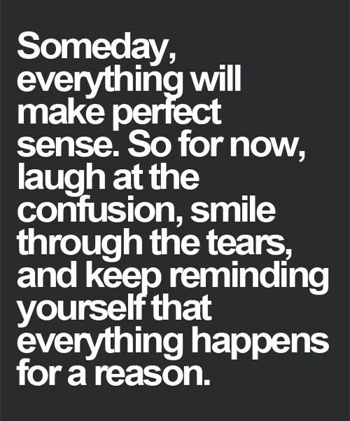 Everything Happens For A Reason - Perfect Life Quote