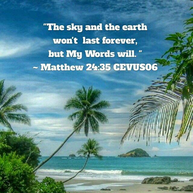 Today's Scripture Verse is from Matthew 24:35.